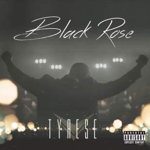 Tyrese-Black-Rose